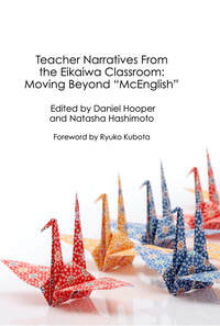 "Cover of Teacher Narratives From the Eikaiwa Classroom: Moving Beyond ""McEnglish"" Edited by Daniel Hooper and Natasha Hashimoto. Foreword by Ryuko Kubota"